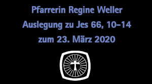 Video Bibelauslegung Jesaja 66,10-14 von Pfrin.Regine Weller